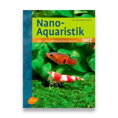 eBook: Nano-Aquaristik – Praxis, Tipps und Tiere für kleine Aquarien